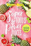 Super Foods & Power Juices (The Australian Women's Weekly)
