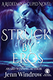 Struck by Eros: A Redeeming Cupid Paranormal Romance Novel (A Redeeming Cupid  Novel Book 1)