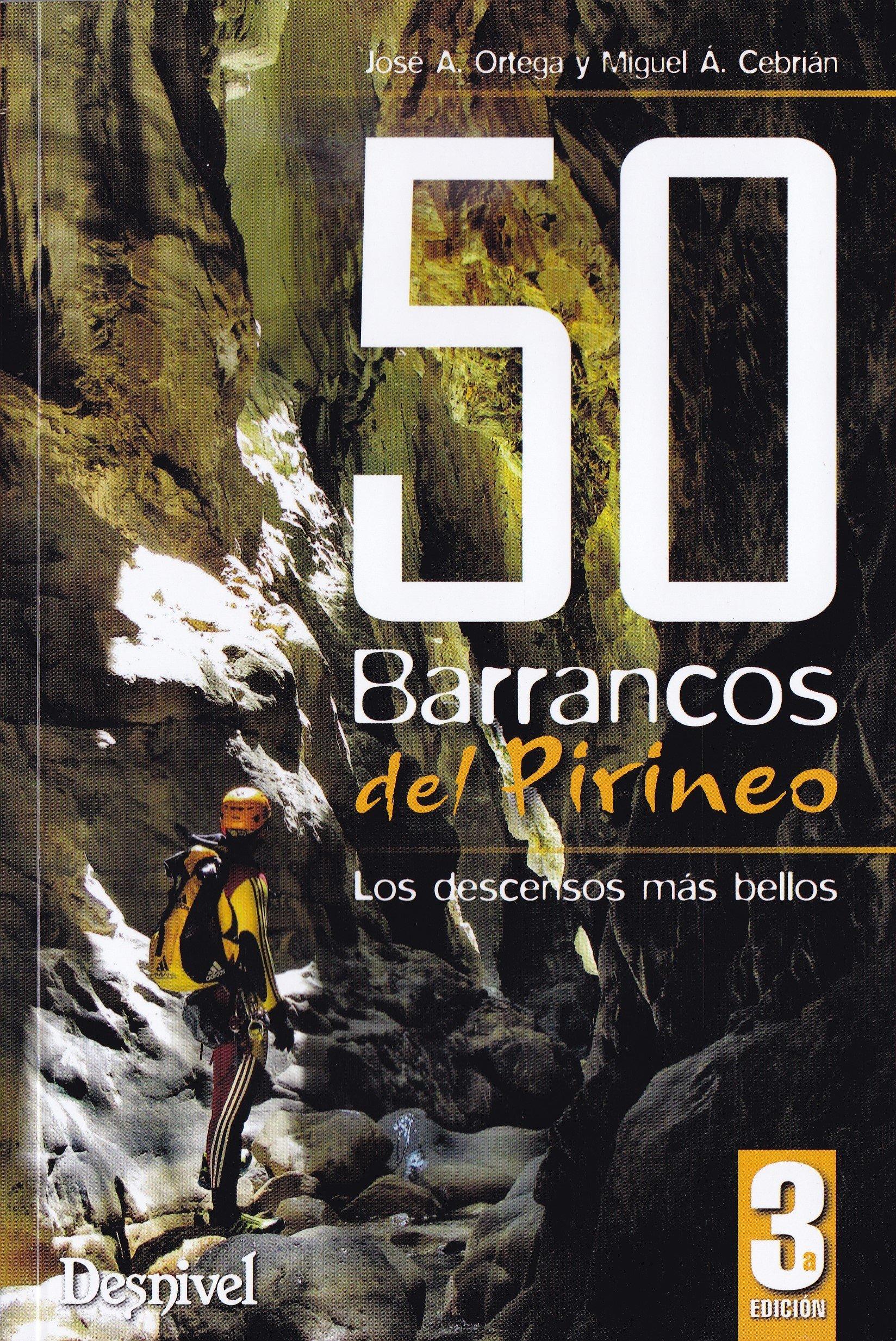 50 Barrancos del Pirineo: Amazon.es: José Antonio Ortega ...