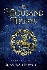 Ten Thousand Thorns (A Fairy Tale Retold) Kindle Edition