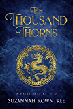 Ten Thousand Thorns (A Fairy Tale Retold)