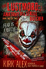Lustmord: Anatomy of a Serial Butcher - Book Two (of Two) Kindle Edition