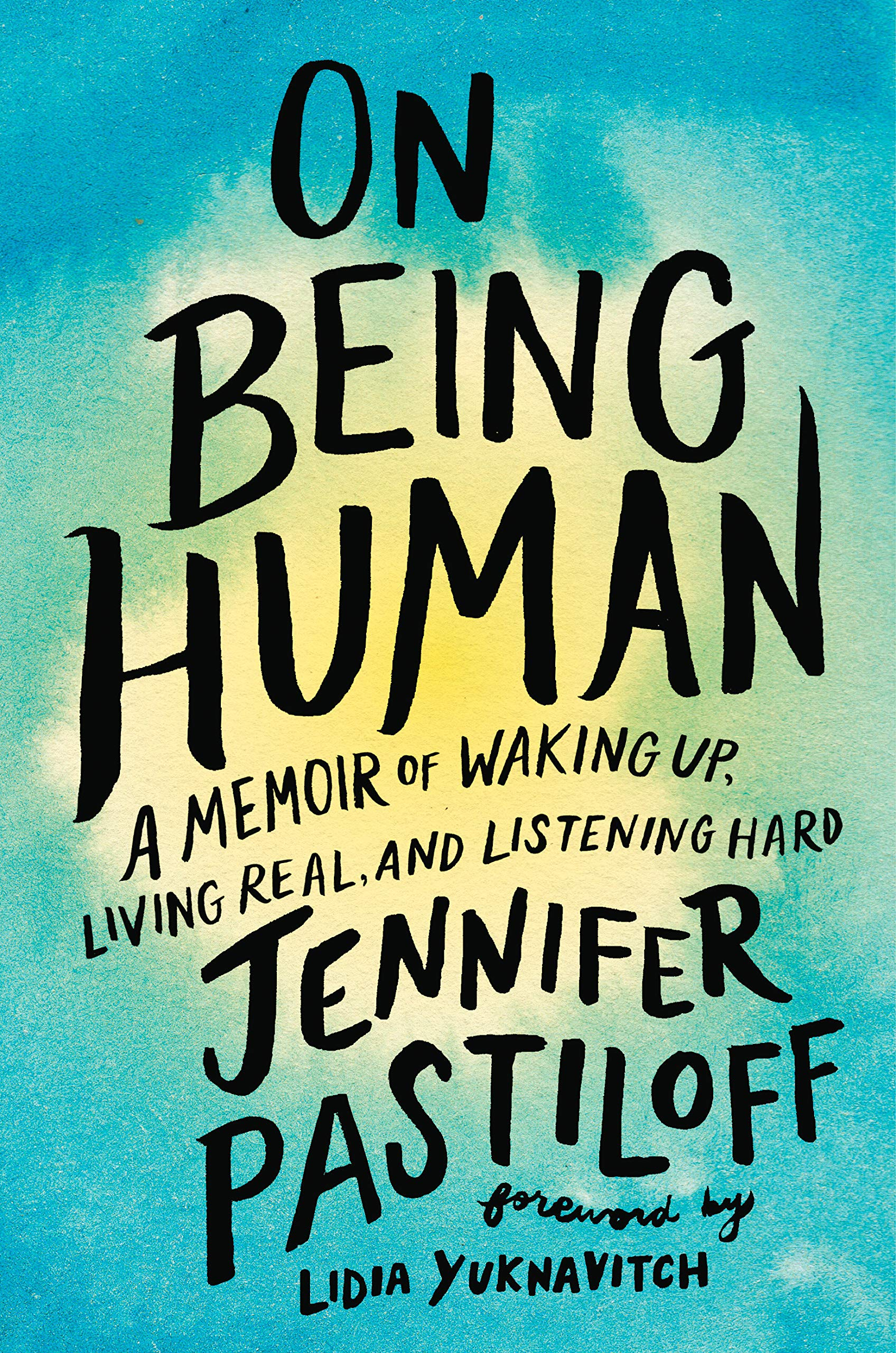 On Being Human: A Memoir of Waking Up, Living Real, and Listening