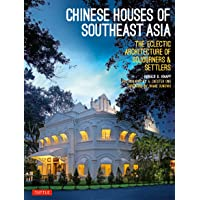 Chinese Houses of Southeast Asia: The Eclectic Architecture of Sojourners and Settlers