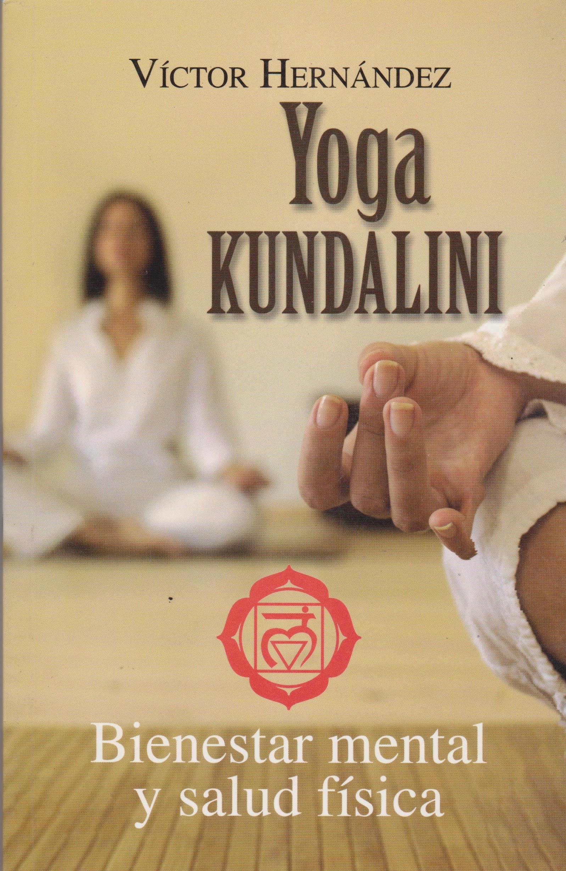 Yoga Kundalini (Spanish Edition): Víctor Hernández, Editores ...