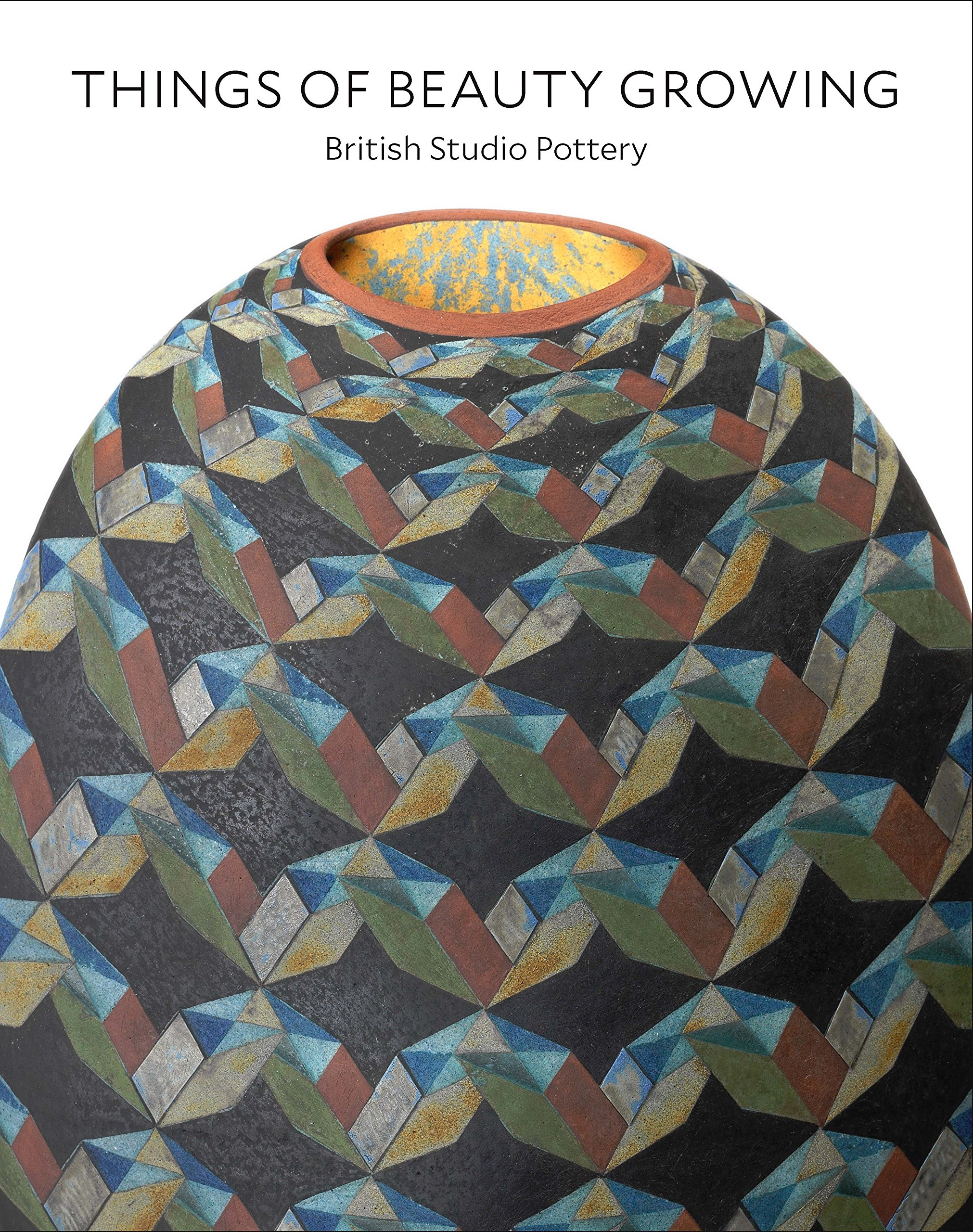 Download Things of Beauty Growing: British Studio Pottery ebook