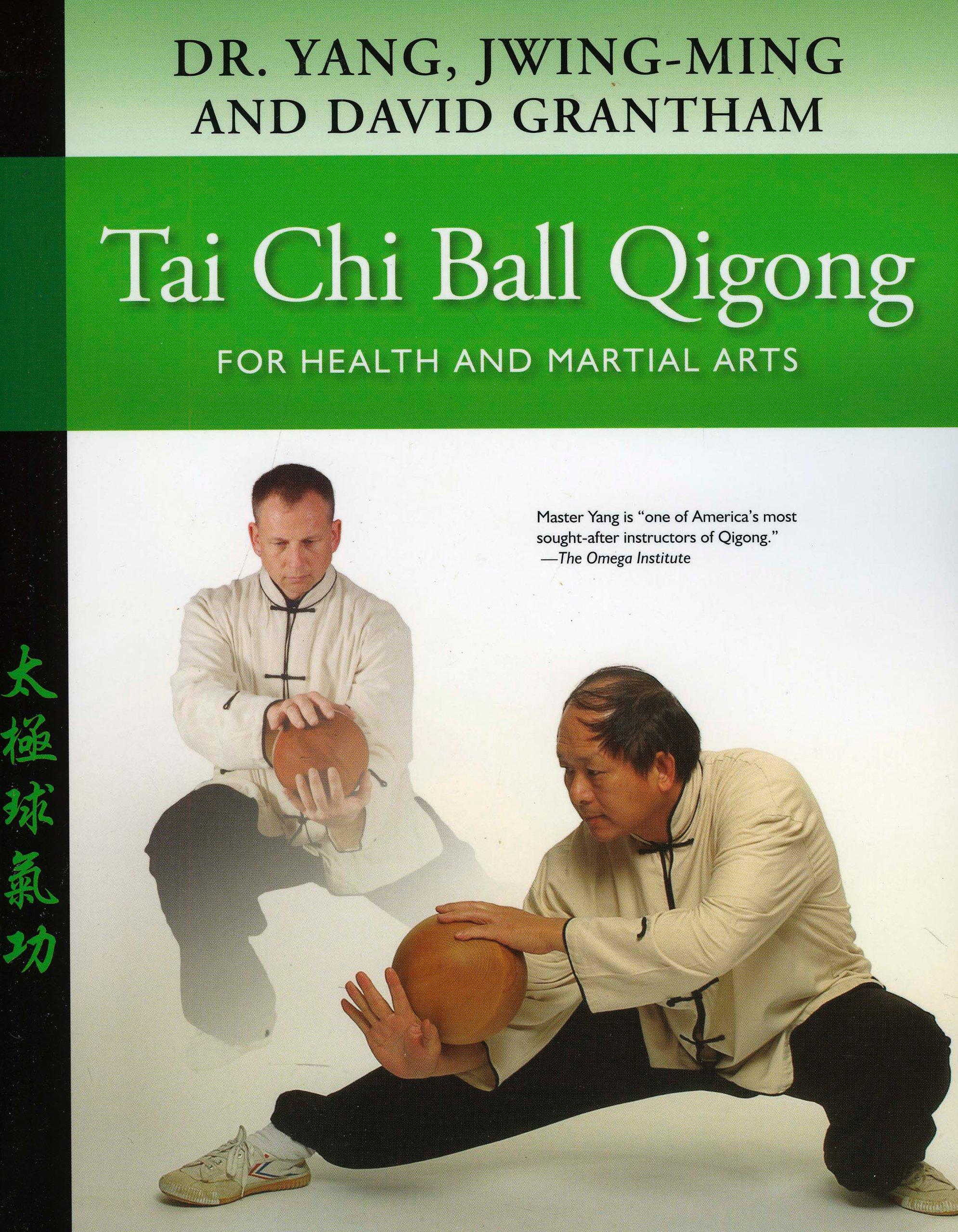 Tai Chi Ball Qigong: For Health and Martial Arts