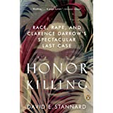 Honor Killing: Race, Rape, and Clarence Darrow's Spectacular Last Case