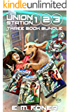 Union Station 1, 2, 3: Three Book Bundle (EarthCent Ambassador)