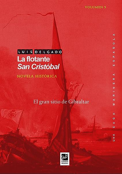 La flotante San Cristóbal: El gran sitio de Gibraltar (Una saga ...