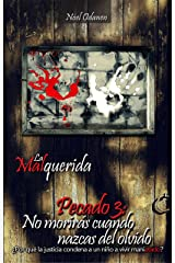 Pecado 3: No morirás cuando nazcas del olvido (La Malquerida) (Spanish Edition) Kindle Edition