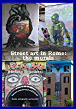 Street art in Rome: the murals (Photography and society Book 4) (English Edition)