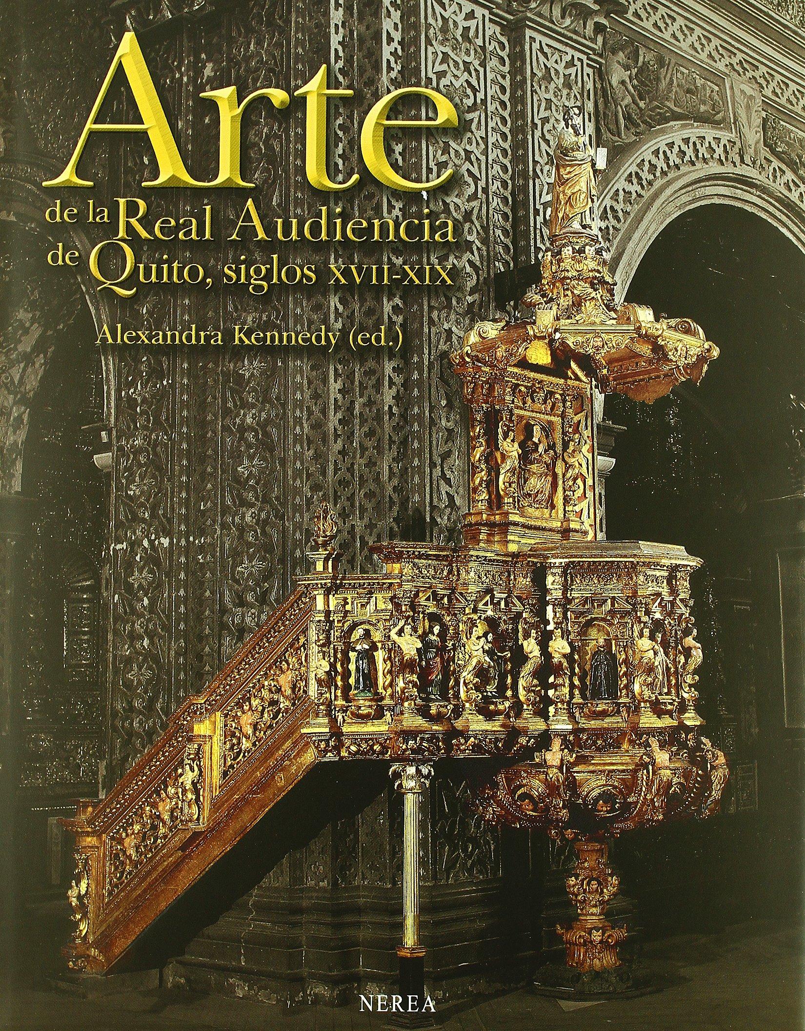 Arte de la Real Audiencia de Quito S.XVII-XIX (Formato grande) Tapa dura – 1 jun 2013 aavv Editorial Nerea S.A. 8489569835
