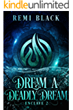 Dream a Deadly Dream (Enclave Book 2)