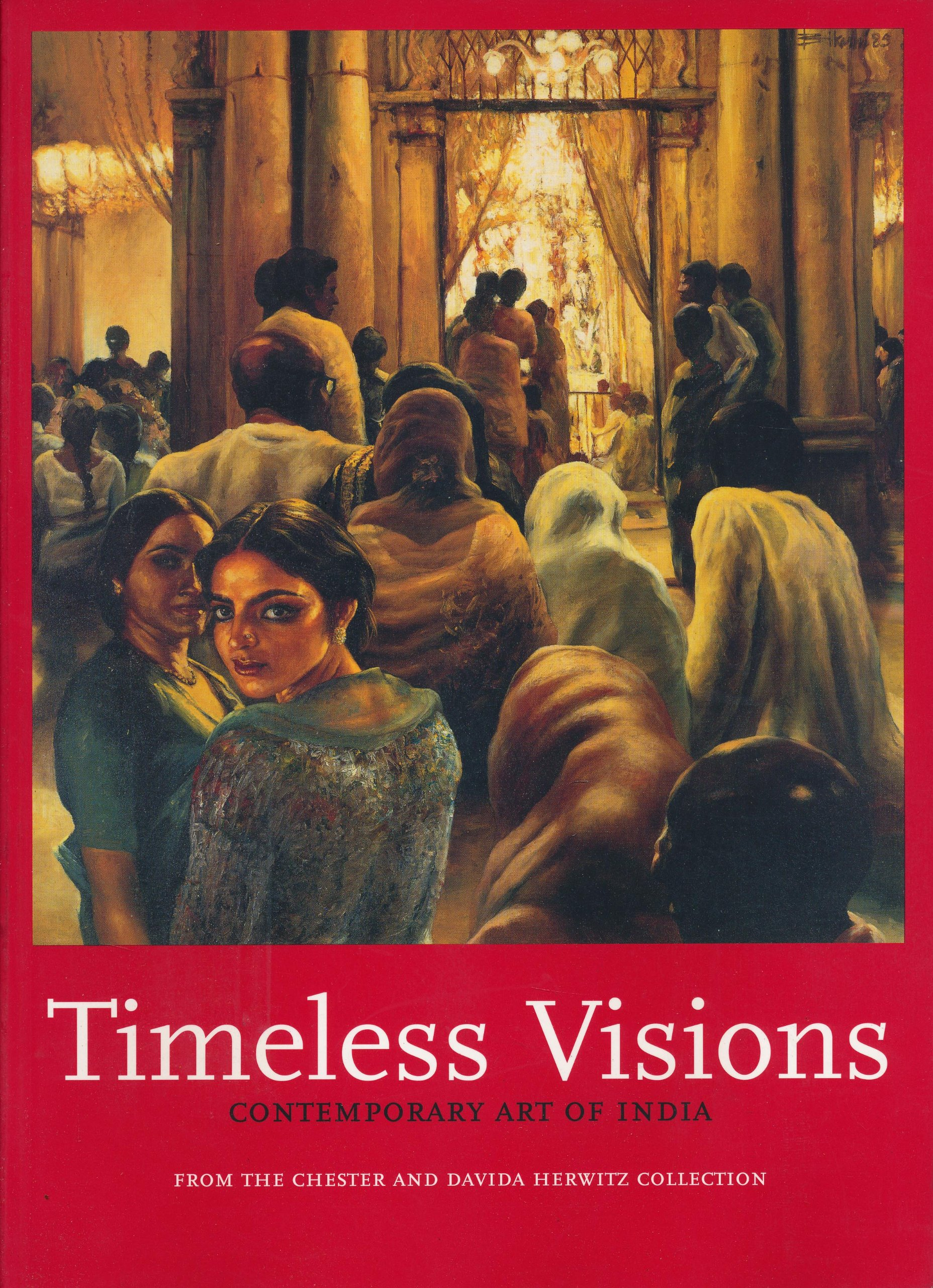Timeless Visions: Contemporary Art of India from the Chester and Davida Herwitz Collection Text fb2 book