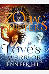 Love's Warrior (Zodiac Shifters) Kindle Edition