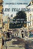 Les Italiens: Sette artisti alla conquista di Parigi