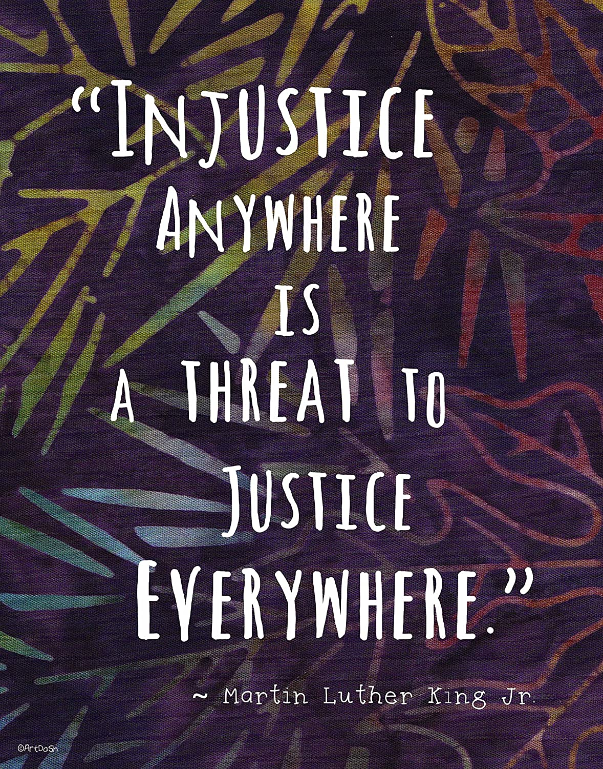 Colorful Batik Pattern Wall Art Print ~ MARTIN LUTHER KING Famous Quote:Injustice Anywhere is a Threat to Justice Everywhere 8/×10 print