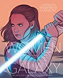 Star Wars: Women of the Galaxy (Star Wars Character Encyclopedia, Art of Star Wars, SciFi Gifts for Women)