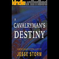 A Cavalryman's Destiny (American Western Justice)