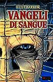 Vangeli di Sangue: (The Scarlet Gospels)