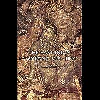 The East India Company 1784 - 1834 (English Edition)