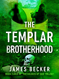The Templar Brotherhood (The Hounds of God Book 3)