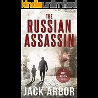 The Russian Assassin: A Max Austin Thriller, Book #1