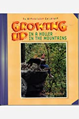 Growing Up in a Holler in the Mountains: An Appalachian Childhood Library Binding