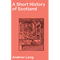 A Short History of Scotland (English Edition)