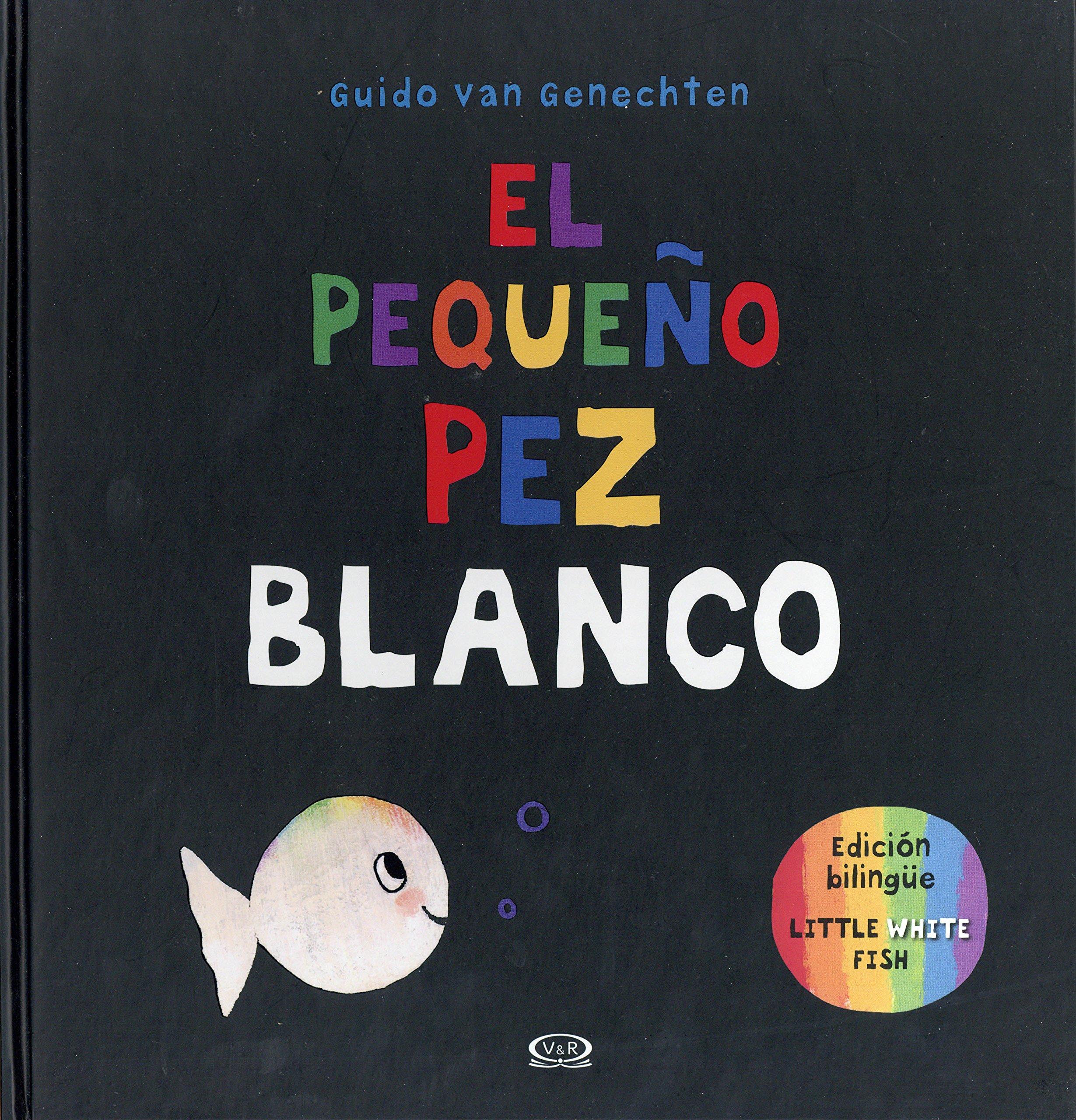El pequeño pez blanco (Spanish Edition) (Spanish and English Edition)