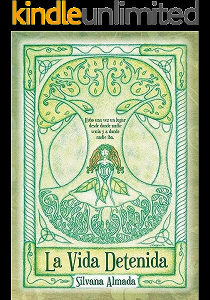 La vida detenida: Hayas, robles, tejos y otros mitos celtas en Galicia eBook: Almada, Silvana: Amazon.es: Tienda Kindle