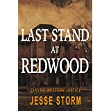 Last Stand at Redwood (Classic Western Justice)