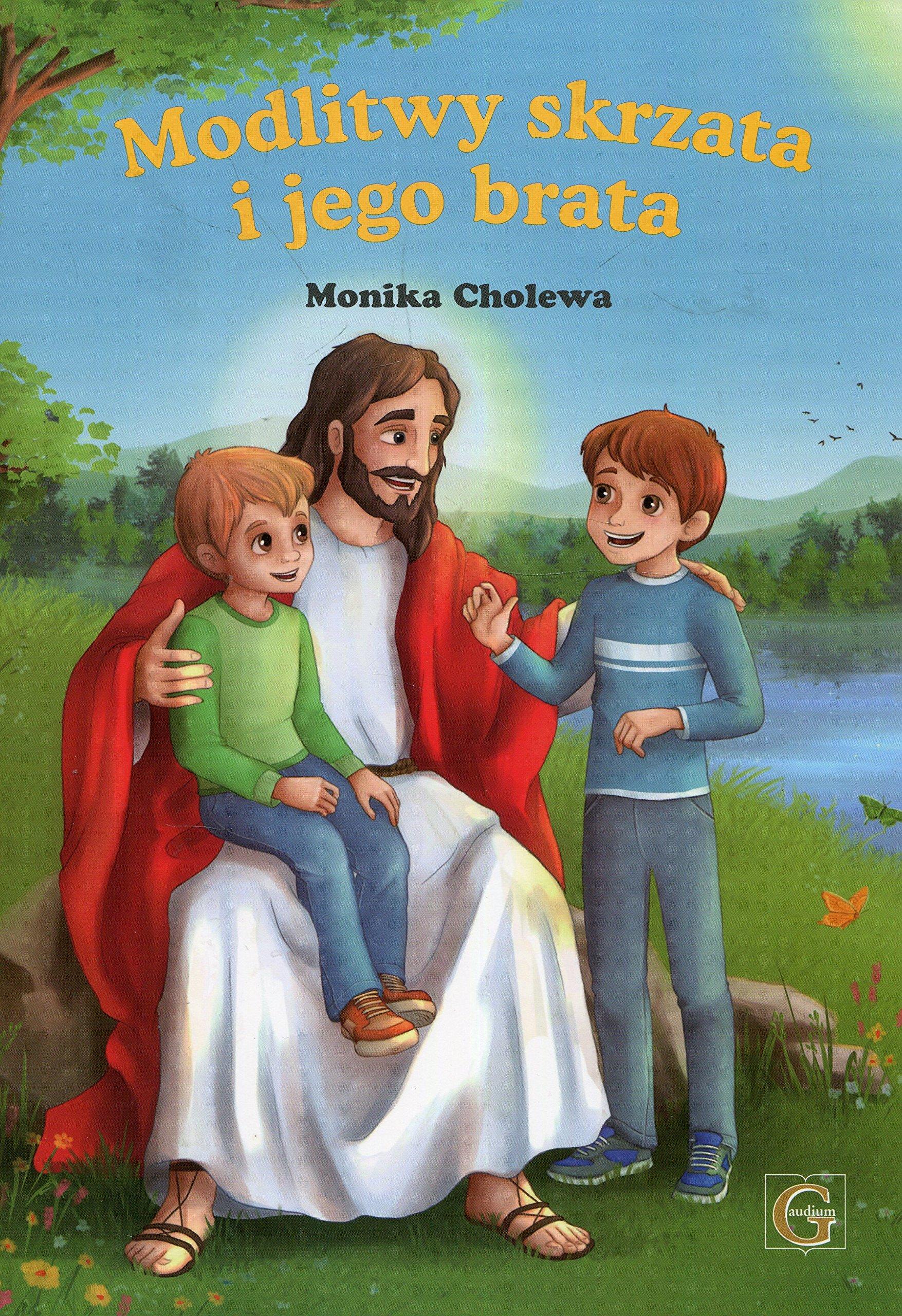 Amazon.fr - Modlitwy skrzata i jego brata - Monika Cholewa - Livres