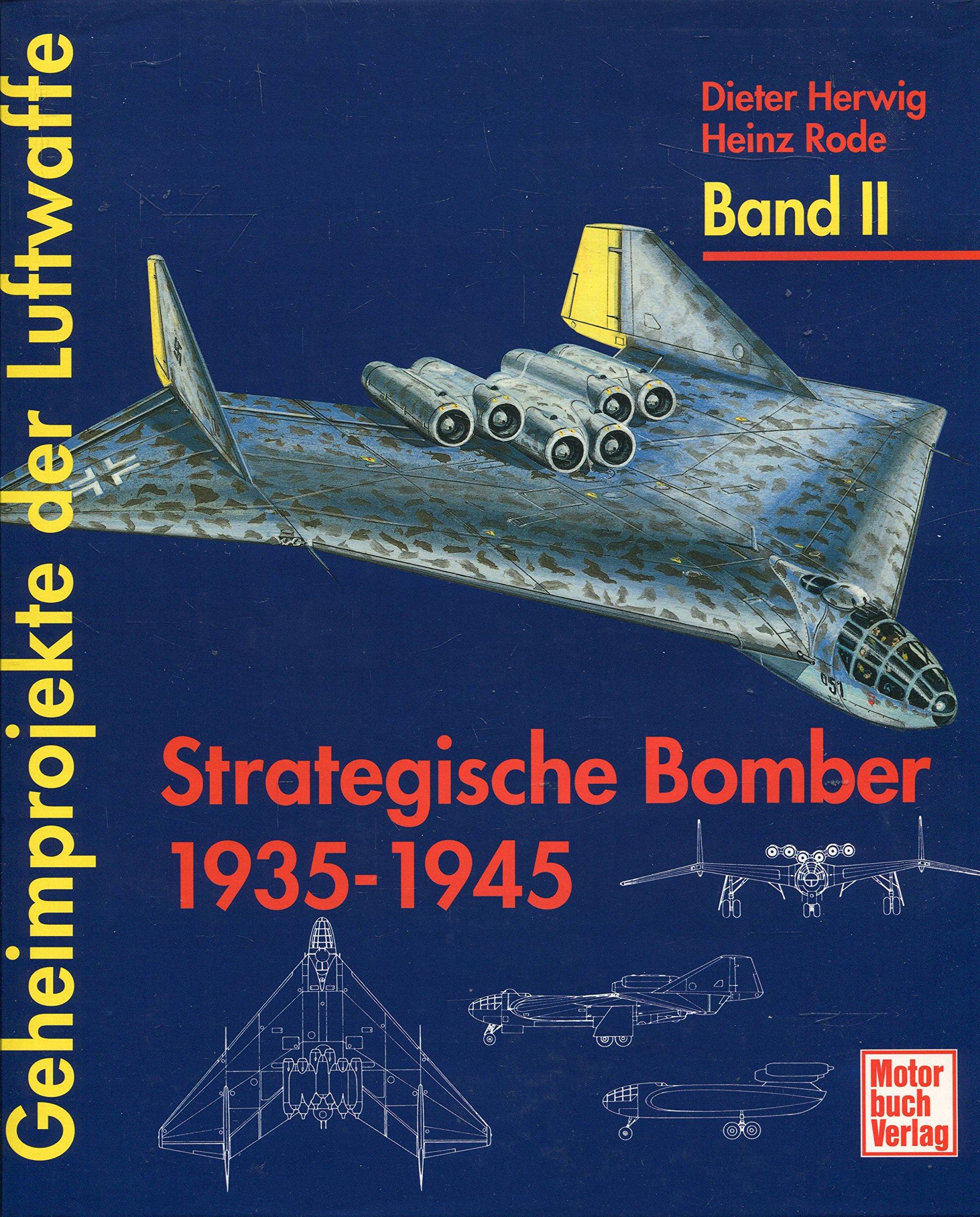 Geheimprojekte der Luftwaffe, Bd.2, Strategische Bomber 1935-1945