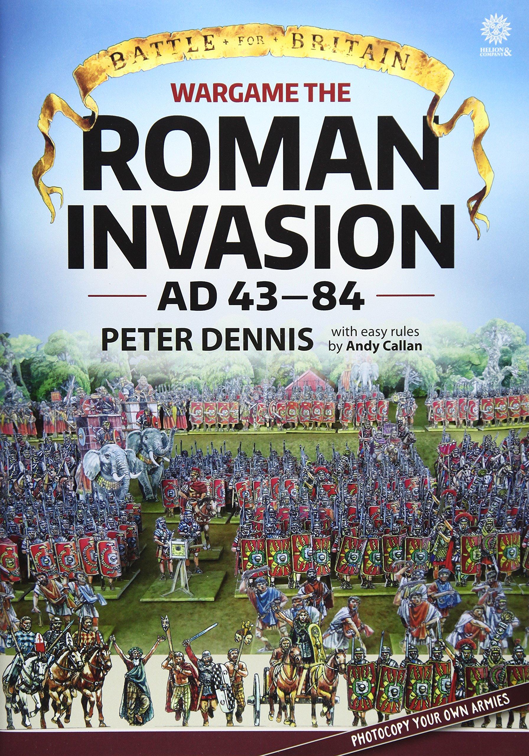 Dennis, P: Wargame: the Roman Invasion Ad 43 Battle for Britain: Amazon.es: Dennis, Peter, Callan, Andy: Libros en idiomas extranjeros