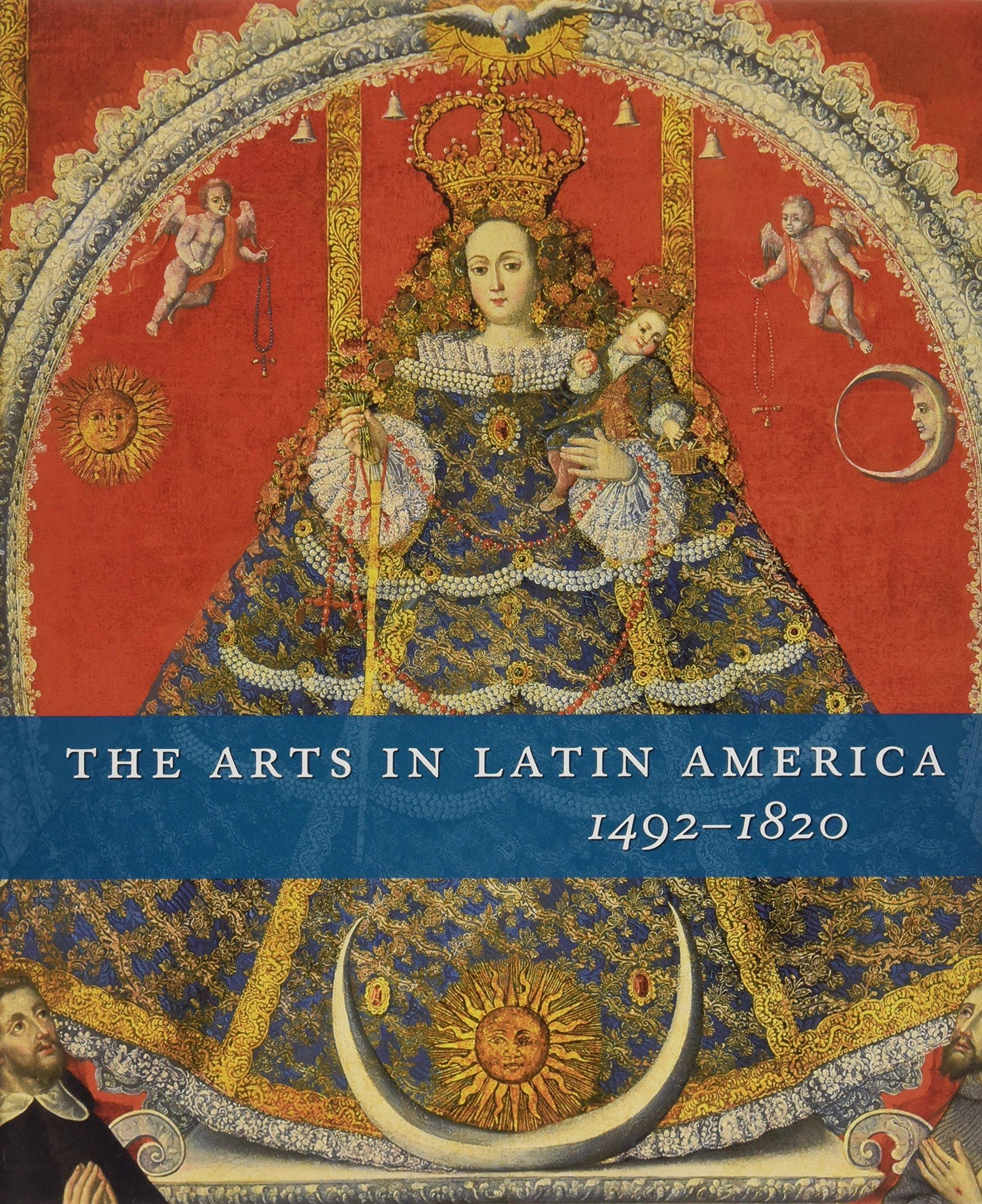 The Arts in Latin America, 1492-1820 (Philadelphia Museum of Art) pdf epub