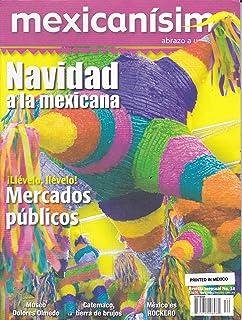 Revista mexicanísimo. Abrazo a una pasión. Número 34. Navidad a la mexicana