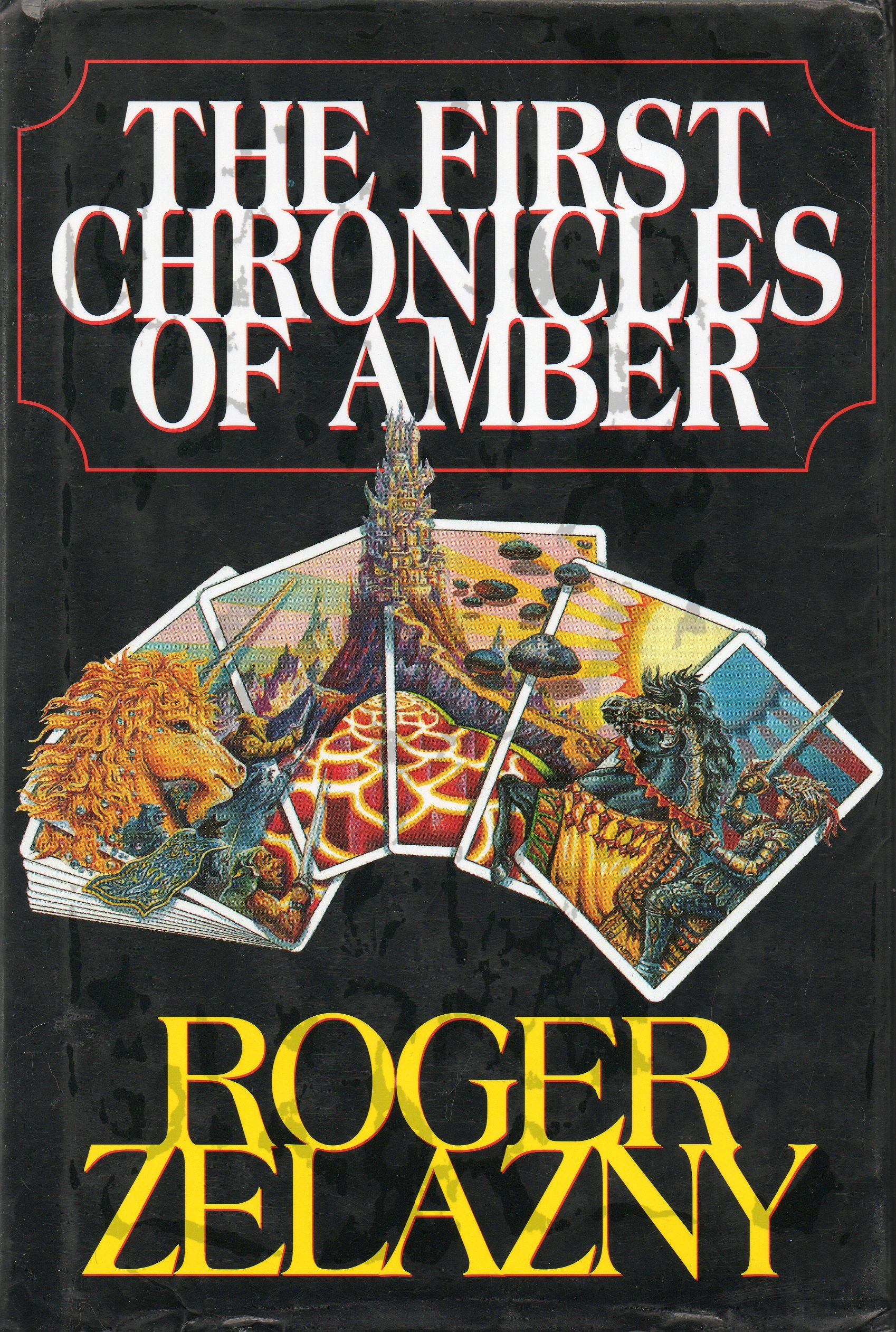 The First Chronicles of Amber: Nine Princes in Amber, The Guns of Avalon,  Sign of the Unicorn, The Hand of Oberon, The Courts of Chaos: Roger Zelazny,  ...