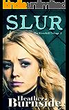 Slur: The Riverhill Trilogy: Book 1