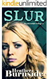 Slur: The Riverhill Trilogy: Book 1