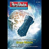"Perry Rhodan 3035: Graue Materie: Perry Rhodan-Zyklus ""Mythos"" (Perry Rhodan-Erstauflage)"