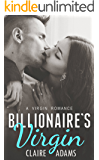Billionaire's Virgin - A Standalone Romance (An Alpha Billionaire Virgin Romance)
