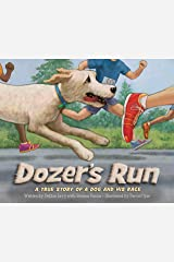 Dozer's Run: A True Story of a Dog and His Race Kindle Edition