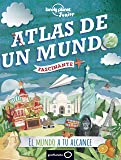 Atlas de un mundo fascinante (Lonely Planet Junior)