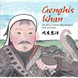 Genghis Khan: The Brave Warrior Who Bridged East and West (English and Chinese bilingual text) (Contemporary Writers…