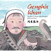Genghis Khan: The Brave Warrior Who Bridged East and West- English and Chinese Bilingual Text