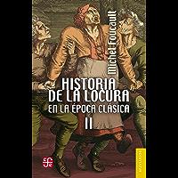 Historia de la locura en la época clásica, II (Psiquiatria y Psicologia)