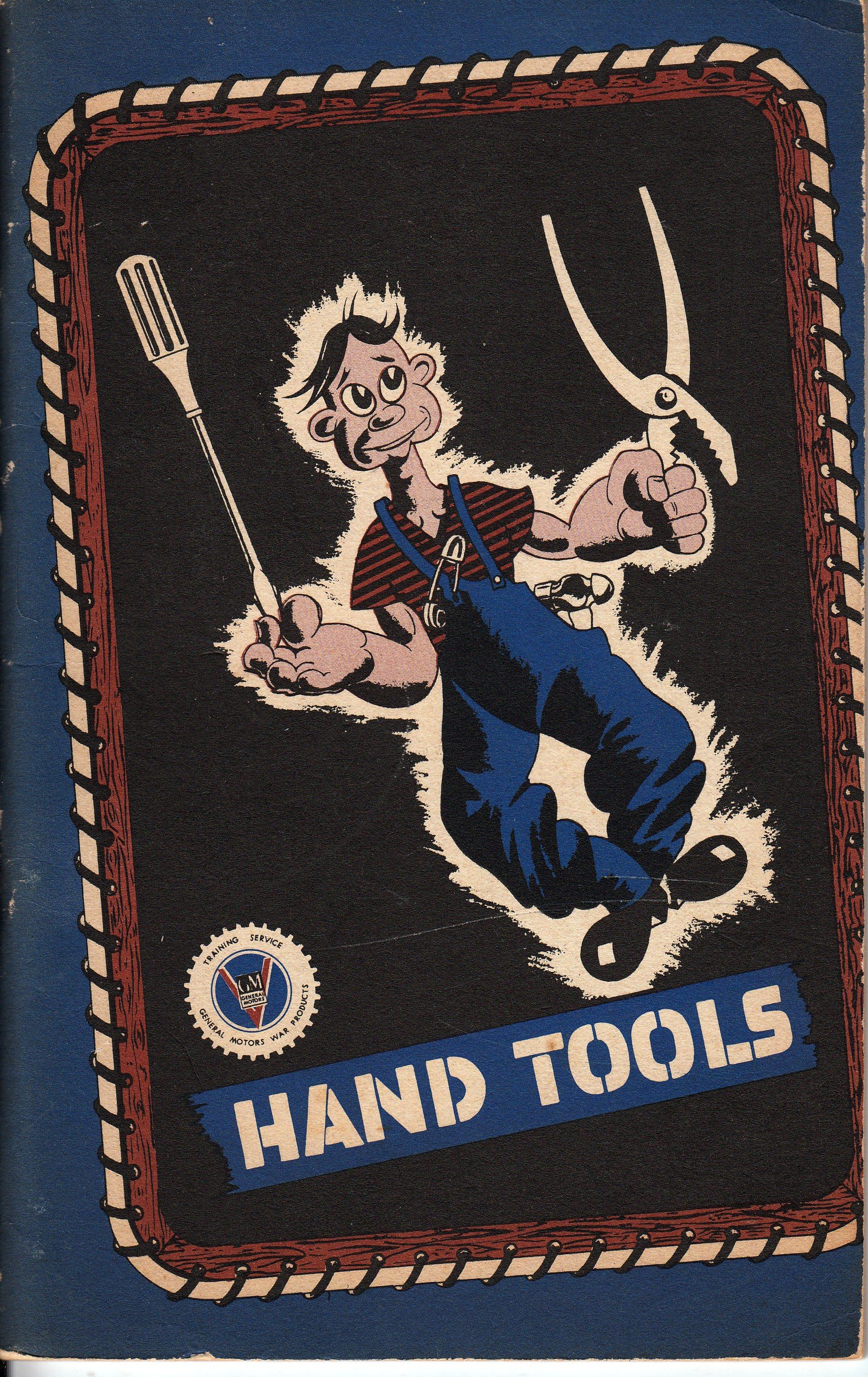 Hand Tools: their correct usage and care