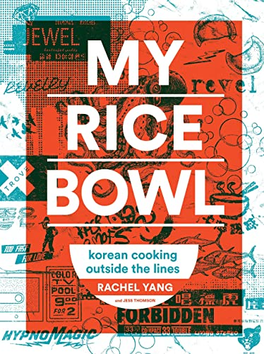 My Rice Bowl: Korean Cooking Outside the Lines Hardcover